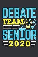Debate Team Senior 2020: Debate Journal, Blank Paperback Notebook For Debater to write in, 150 pages, college ruled