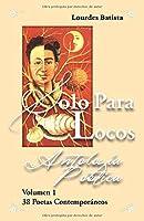 Solo para locos Antología poética Vol 1 2nd edición: 38 poetas contemporáneos
