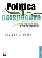 Pol?tica y perspectiva. Continuidad e innovaci?n en el pensamiento pol?tico occidental (Politica Y Derecho) (Spanish Edition) [並行輸入品]