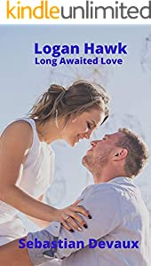 Logan Hawk: Long Awaited Love (English Edition)