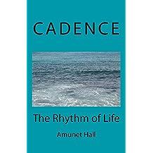Cadence: The Rhythm of Life