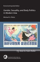 Gender, Sexuality, and Body Politics in Modern Asia (Key Issues in Asian Studies)