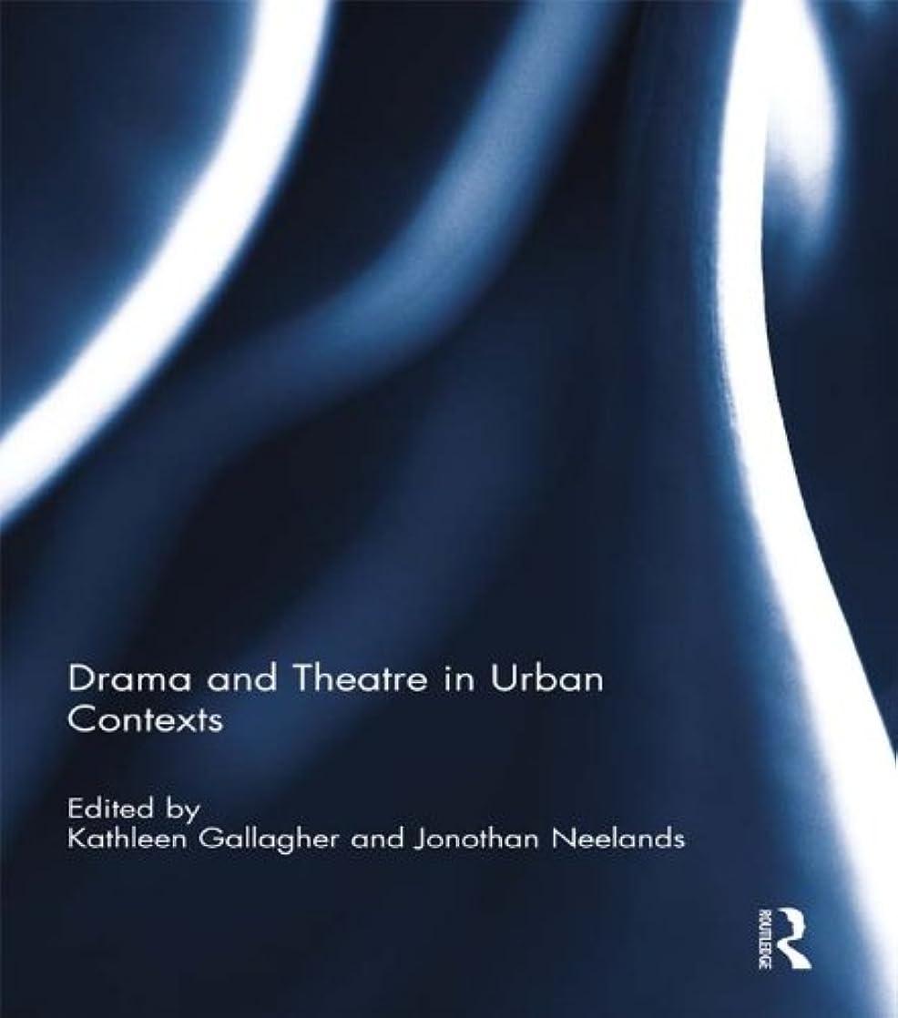 Drama and Theatre in Urban Contexts (English Edition)