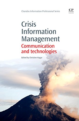 Download Crisis Information Management: Communication and Technologies (Chandos Information Professional Series) 1843346478