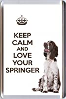 KEEP CALM AND LOVE YOUR SPRINGER a Fridge Magnet with an image of Liver and White English Springer Spaniel dog from our Keep Calm and Carry On range. An ideal Birthday or Christmas stocking filler gift idea