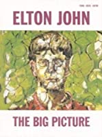 Elton John: The Big Picture - Piano-Vocal-Guitar