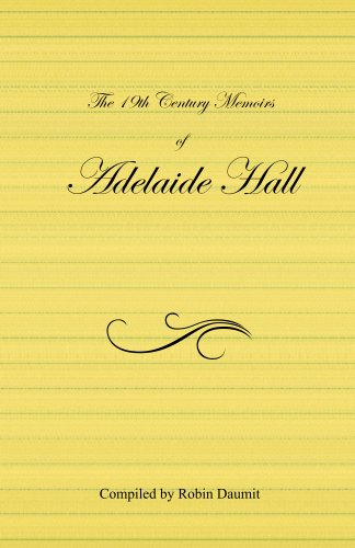 The 19th Century Memoirs of Adelaide Hall (English Edition)