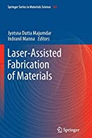 Laser-Assisted Fabrication of Materials (Springer Series in Materials Science)