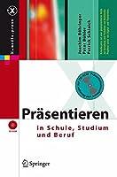 Prasentieren in Schule, Studium Und Beruf (X.media.press)