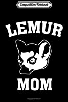 Composition Notebook: Lemur Mom s  Journal/Notebook Blank Lined Ruled 6x9 100 Pages