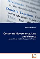 Corporate Governance, Law and Finance: An analytical model of corporate finance