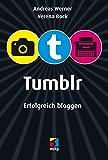 Tumblr: Erfolgreich bloggen