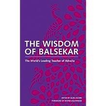 Wisdom of Balsekar: The World's Leading Teacher of Advaita (English Edition)