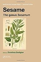 Sesame: The genus Sesamum (Medicinal and Aromatic Plants - Industrial Profiles)