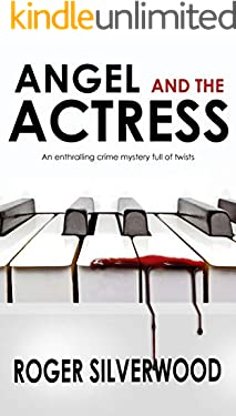 ANGEL AND THE ACTRESS an enthralling crime mystery full of twists (Yorkshire Murder Mysteries Book 23)