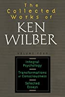 The Collected Works of Ken Wilber, Volume 4 by Ken Wilber(1999-12-28)
