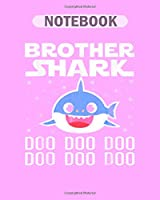 Notebook: brother shark doo doo doo christmas gift - 50 sheets, 100 pages - 8 x 10 inches