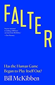 Falter: Has the Human Game Begun to Play Itself Out?