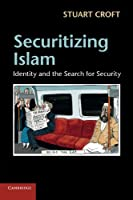 Securitizing Islam: Identity and the Search for Security