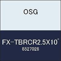 OSG エンドミル FX-TBRCR2.5X10゚ 商品番号 8527028