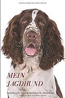 Mein Jagdhund Tagebuch-Trainingsbuch-Journal: Tagebuch fuer Hundefreunde zum Selberschreiben, dickes, liniertes Notizbuch, Bullet Journal