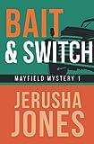 Bait &Switch (Mayfield Mystery Series)