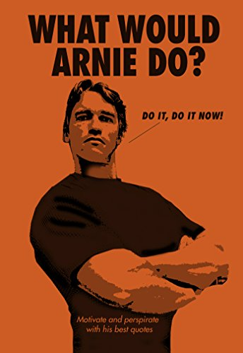 What Would Arnie Do? (Humour)