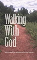 Walking With God: A Journal for Recording your Spiritual Journey