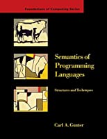 Semantics of Programming Languages: Structures and Techniques (Foundations of Computing)【洋書】 [並行輸入品]