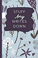 Stuff Amy Writes Down: Personalized Journal / Notebook (6 x 9 inch) with 110 wide ruled pages inside [Soft Blue]