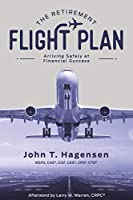The Retirement Flight Plan: Arriving Safely at Financial Success