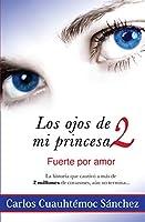 Los ojos de mi princesa / The Eyes of my Princess