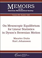 On Mesoscopic Equilibrium for Linear Statistics in Dyson's Brownian Motion (Memoirs of the American Mathematical Society)