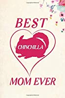 "Best Chinchilla Mom Ever: Blank Lined Journal Notebook, 6"" x 9"", Chinchilla journal, Chinchilla notebook, Ruled, Writing Book, Notebook for Chinchilla lovers, Chinchilla Gifts"