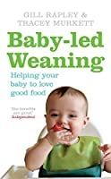 Baby-led Weaning: Helping Your Baby To Love Good Food【洋書】 [並行輸入品]