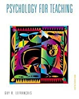 Psychology for Teaching: A Bear Is Not a Choirboy (Education Series)