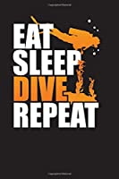 Eat Sleep Dive Repeat: Divers Logbook and Diary – My Diving Planner and Diary (Ocean Adventure)