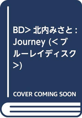 BD>北内みさと:Journey (<ブルーレイディスク>)...