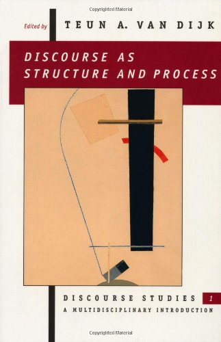 Download Discourse As Structure and Process: Discourse Studies : A Multidisciplinary Introduction (Discourse Studies - A Multidisciplinary Introduction , Vol 1) 0803978456