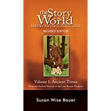 Story of the World, Vol. 1: History for the Classical Child: Ancient Times (Revised Second Edition) (Vol. 1) (Story of the World)