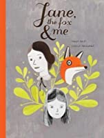 Jane, the Fox and Me by Fanny Britt Isabelle Arsenault(2013-10-01)