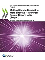 Making Dispute Resolution More Effective - MAP Peer Review Report, India (Stage 1)