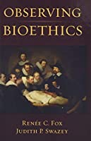 Observing Bioethics【洋書】 [並行輸入品]