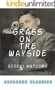 Grass on the Wayside: Michikusa(English Edition) (Japanese Classics)