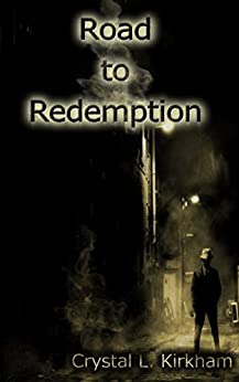 Road to Redemption (Saints & Sinners) by [Kirkham, Crystal L.]