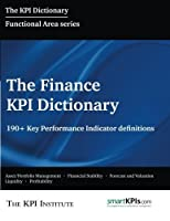 The Finance KPI Dictionary: 190+ Key Performance Indicator Definitions [並行輸入品]