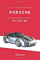 SuperCars Porsche 911 GT2 RS Notebook: The Best SuperCars Models, Supercar Revolution The Fastest Cars Of All Time, Lined Notebook(110 Pages, Blank, 6 x 9)