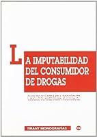 La imputabilidad del consumidor de drogas