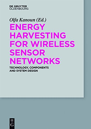 Energy Harvesting for Wireless Sensor Networks: Technology, Components and System Design