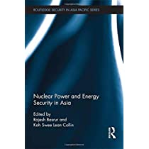 Nuclear Power and Energy Security in Asia (Routledge Security in Asia Pacific Series)